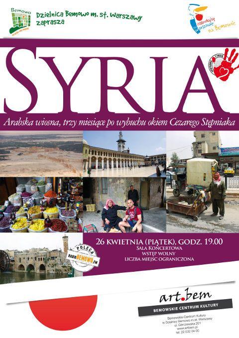 Spotkanie z pasją: Syria. Arabska wiosna, trzy miesiące po wybuchu okiem Cezarego Stępniaka