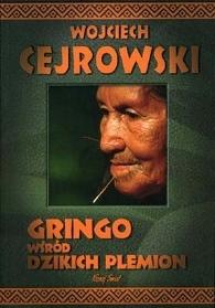"""2.""""Gringo wśród dzikich plemion"""" – Wojciech Cejrowski"""