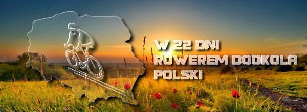 Rowerem dookoła Polski, czyli 2500 km w 22 dni
